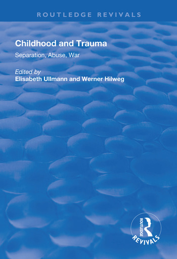 Childhood and Trauma Separation, Abuse, War book cover