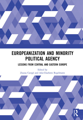 Europeanization and Minority Political Agency Lessons from Central and Eastern Europe book cover