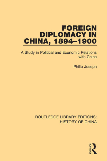 Foreign Diplomacy in China, 1894-1900 A Study in Political and Economic Relations with China book cover