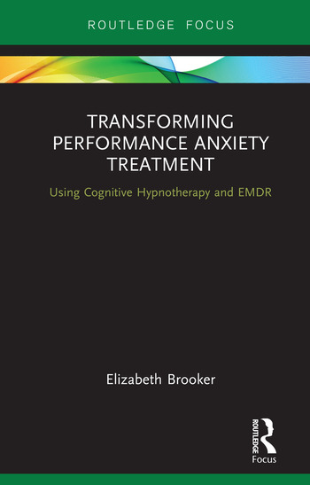 Transforming Performance Anxiety Treatment Using Cognitive Hypnotherapy and EMDR book cover