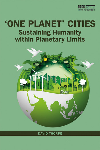 'One Planet' Cities Sustaining Humanity within Planetary Limits book cover