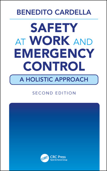 Safety at Work and Emergency Control: A Holistic Approach, Second Edition book cover