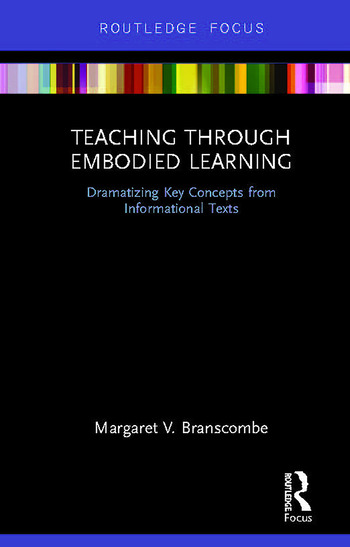 Teaching Through Embodied Learning Dramatizing Key Concepts from Informational Texts book cover