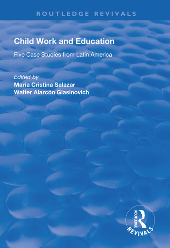 Child Work and Education Five Case Studies from Latin America book cover