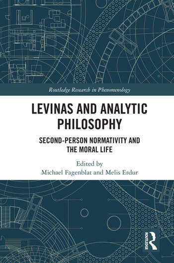 Levinas and Analytic Philosophy Second-Person Normatvity and the Moral Life book cover