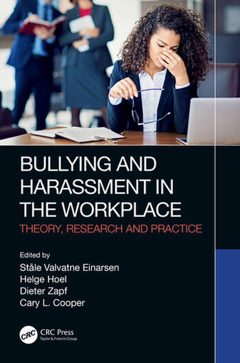 Bullying and Harassment in the Workplace Theory, Research and Practice book cover