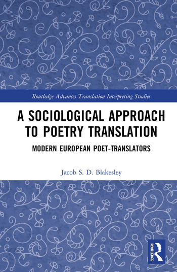 A Sociological Approach to Poetry Translation Modern European Poet-Translators book cover