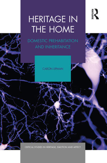 Heritage in the Home Domestic Prehabitation and Inheritance book cover
