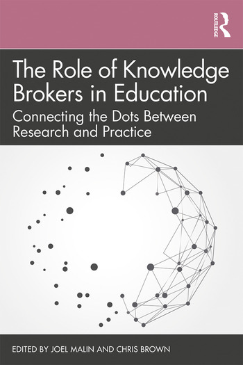 The Role of Knowledge Brokers in Education Connecting the Dots Between Research and Practice book cover