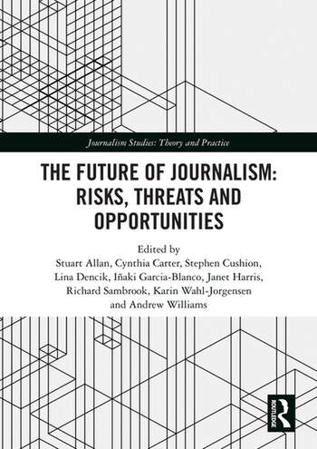 The Future of Journalism: Risks, Threats and Opportunities book cover