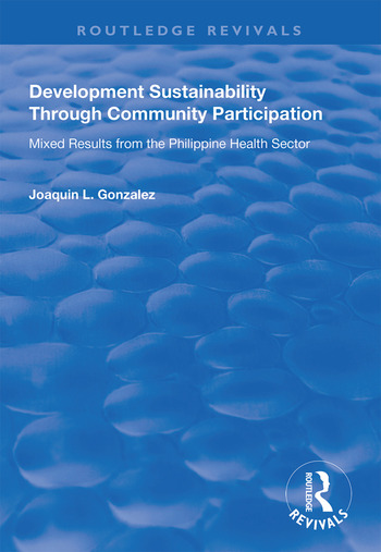 Development Sustainability Through Community Participation Mixed Results from the Philippine Health Sector book cover