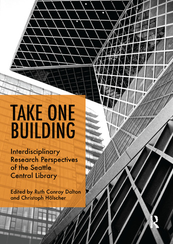 Take One Building : Interdisciplinary Research Perspectives of the Seattle Central Library book cover