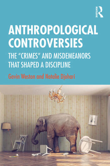 Anthropological Controversies The 'Crimes' and Misdemeanours that Shaped a Discipline book cover
