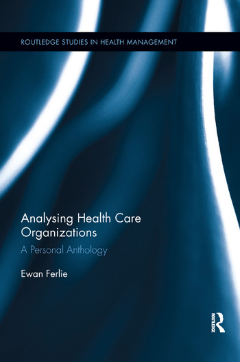 Analysing Health Care Organizations A Personal Anthology book cover