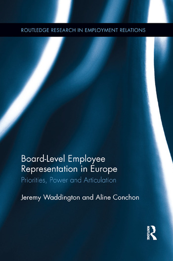 Board Level Employee Representation in Europe Priorities, Power and Articulation book cover