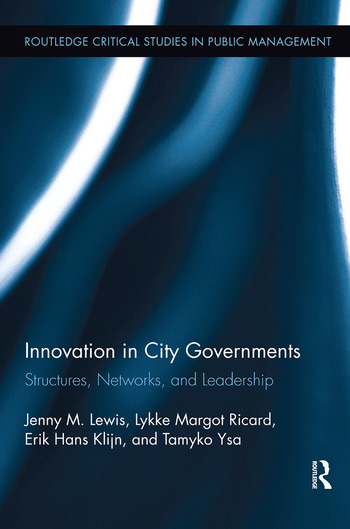 Innovation in City Governments Structures, Networks, and Leadership book cover