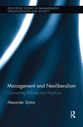 Management and Neoliberalism Connecting Policies and Practices book cover