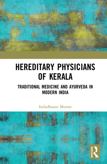 Hereditary Physicians of Kerala Traditional Medicine and Ayurveda in Modern India book cover