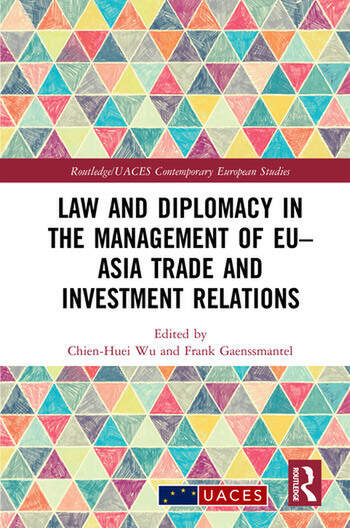 Law and Diplomacy in the Management of EU–Asia Trade and Investment Relations book cover