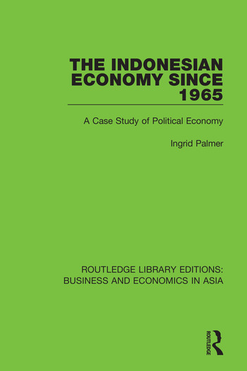 The Indonesian Economy Since 1965 A Case Study of Political Economy book cover