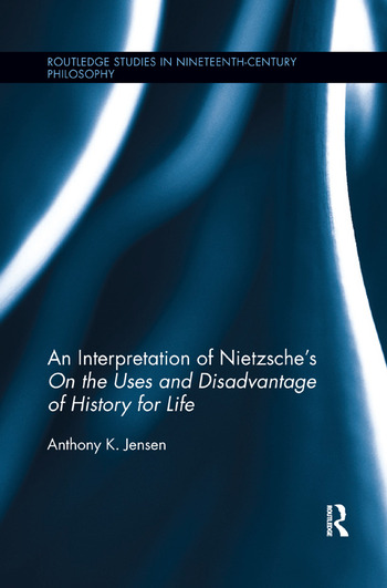 An Interpretation of Nietzsche's On the Uses and Disadvantage of History for Life book cover