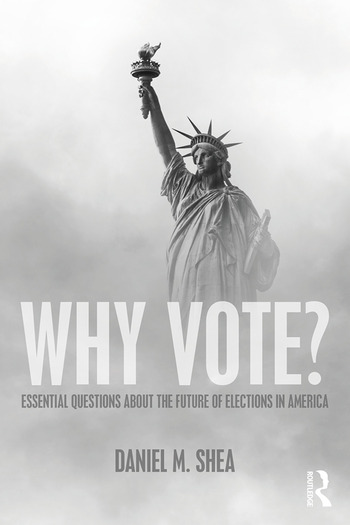 Why Vote? Essential Questions About the Future of Elections in America book cover
