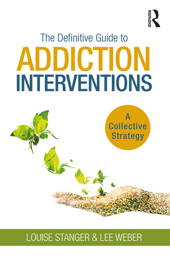 The Definitive Guide to Addiction Interventions A Collective Strategy book cover