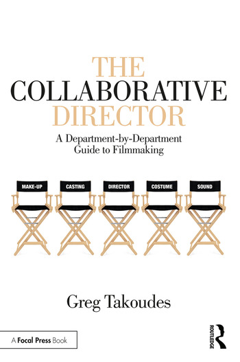 The Collaborative Director A Department-by-Department Guide to Filmmaking book cover