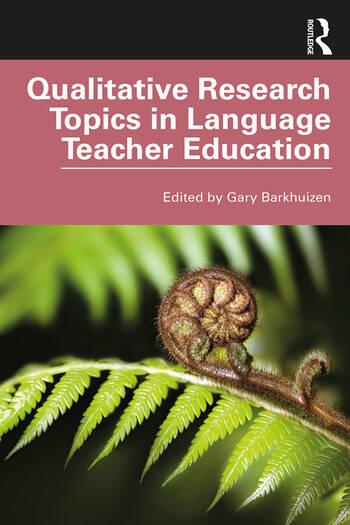 Qualitative Research Topics in Language Teacher Education book cover