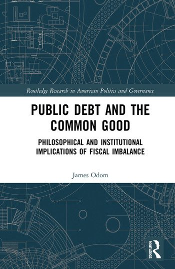 Public Debt and the Common Good Philosophical and Institutional Implications of Fiscal Imbalance book cover