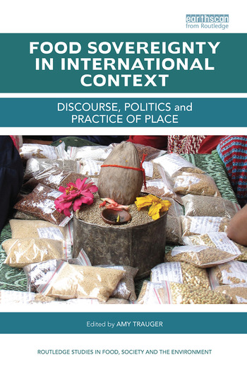 Food Sovereignty in International Context Discourse, politics and practice of place book cover