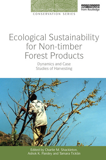 Ecological Sustainability for Non-timber Forest Products Dynamics and Case Studies of Harvesting book cover