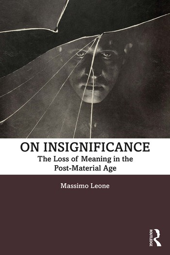 On Insignificance The Loss of Meaning in the Post-Material Age book cover