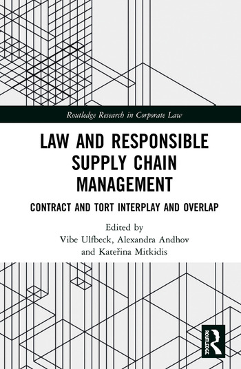 Law and Responsible Supply Chain Management Contract and Tort Interplay and Overlap book cover