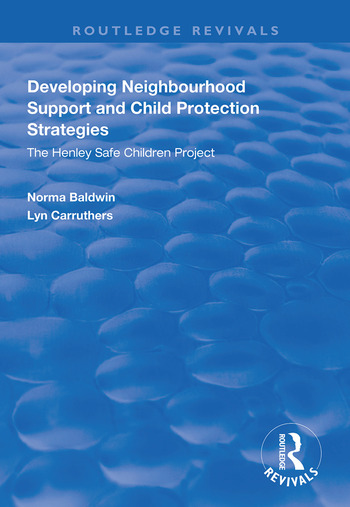Developing Neighbourhood Support and Child Protection Strategies The Henley Safe Children Project book cover