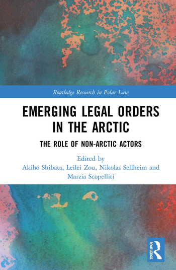 Emerging Legal Orders in the Arctic The Role of Non-Arctic Actors book cover