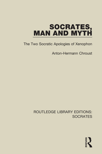 Socrates, Man and Myth The Two Socratic Apologies of Xenophon book cover