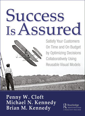 Success Is Assured Satisfy Your Customers On Time and On Budget by Optimizing Decisions Collaboratively Using Reusable Visual Models book cover