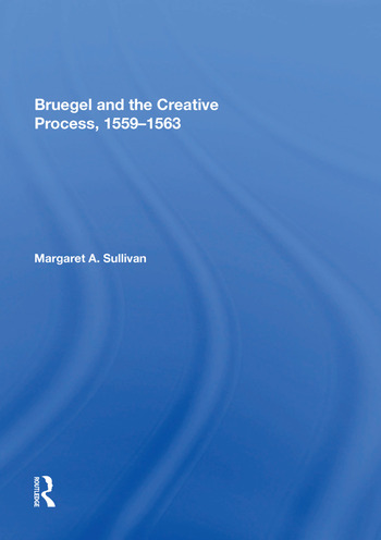 Bruegel and the Creative Process, 1559-1563 book cover