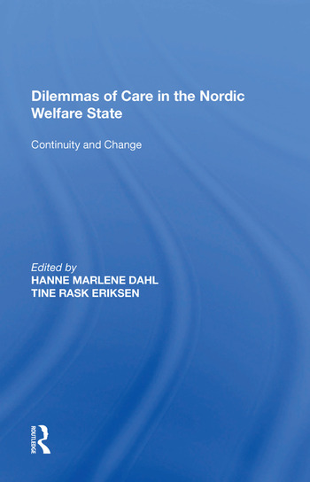 Dilemmas of Care in the Nordic Welfare State Continuity and Change book cover