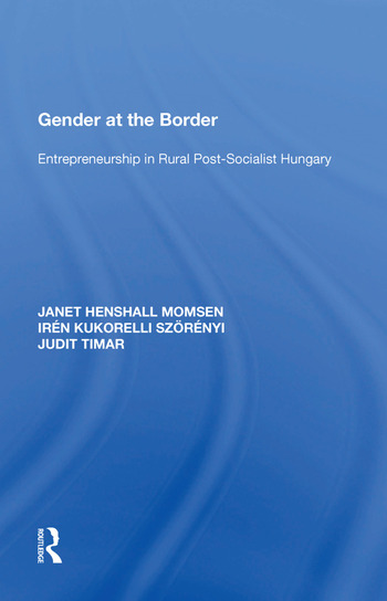 Gender at the Border Entrepreneurship in Rural Post-Socialist Hungary book cover