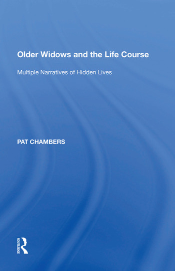 Older Widows and the Life Course Multiple Narratives of Hidden Lives book cover