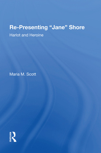 Re-Presenting 'Jane' Shore Harlot and Heroine book cover