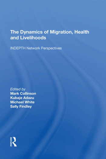 The Dynamics of Migration, Health and Livelihoods INDEPTH Network Perspectives book cover