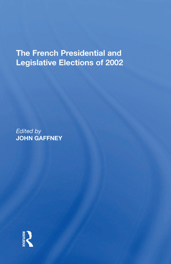The French Presidential and Legislative Elections of 2002 book cover
