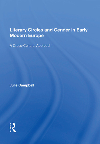 Literary Circles and Gender in Early Modern Europe A Cross-Cultural Approach book cover