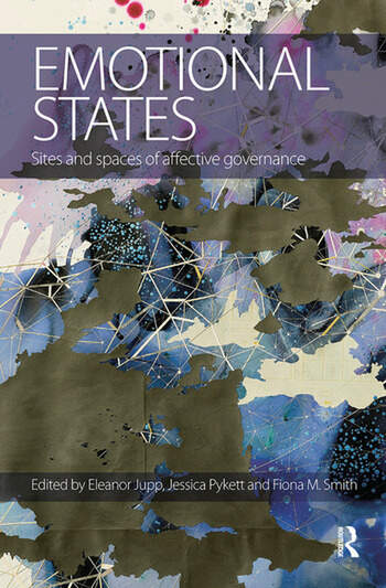 Emotional States Sites and spaces of affective governance book cover