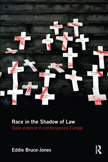 Race in the Shadow of Law State Violence in Contemporary Europe book cover