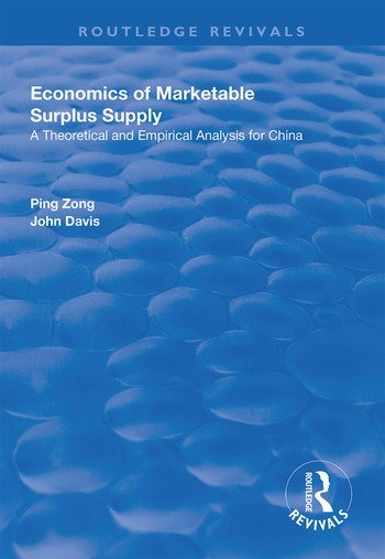 Economics of Marketable Surplus Supply Theoretical and Empirical Analysis for China book cover