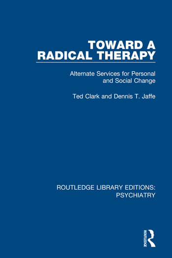 Toward a Radical Therapy Alternate Services for Personal and Social Change book cover